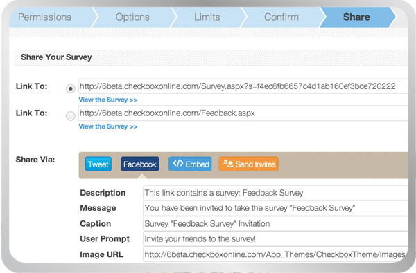 The Checkbox launch wizard steps you through activating your survey, setting permissions, and distributing your survey (via link, embeddable iframe, email invitation, Facebook or Twitter) so you won't miss a thing.